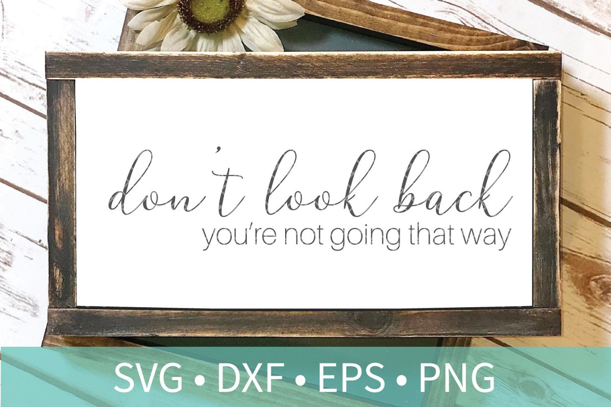 Don't Look Back SVG DXF EPS Silhouette Cut File
