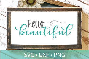 Hello Beautiful SVG DXF EPS Silhouette Cut File