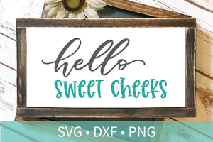 Hello Sweet Cheeks SVG DXF EPS Silhouette Cut File