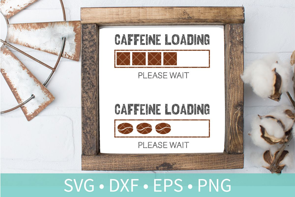Caffeine Loading Please Wait SVG DXF EPS Silhouette Cut File