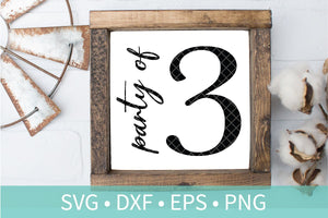 Party of Three Sign SVG DXF EPS Silhouette Cut File