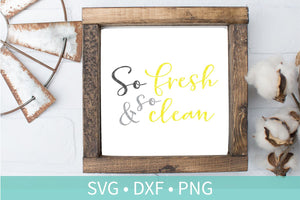 So Fresh and So Clean SVG DXF EPS Silhouette Cut File