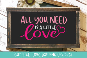All You Need is Love SVG DXF Cut File - Valentines Day