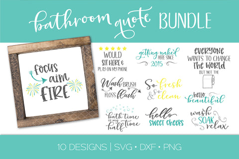 Bathroom Quote SVG DXF PNG Cut File Crafters Bundle