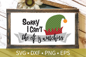 Sorry I Can't Elf Watching Surveillance svg dxf eps png file - Elf on Shelf Watching - Elf Hat svg - Christmas Decor DIY Crafts