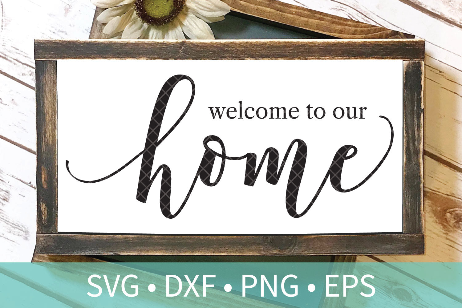 Farmhouse Welcome Home Svg Dxf Cut File Farmhouse Dxf Png Eps Silhou Taylor George Designs