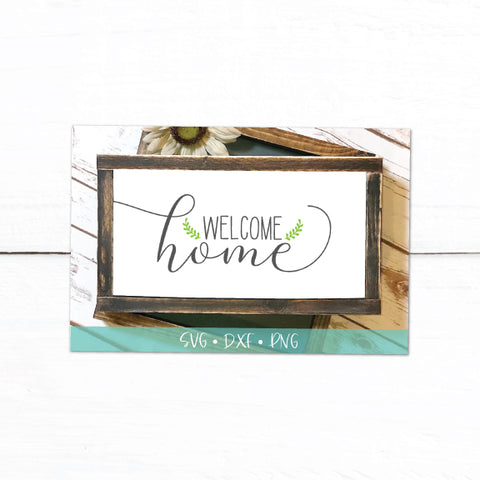 Welcome Home SVG DXF PNG Crafting Cut File