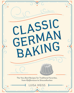 Classic German Baking - Luisa Weiss, Ten Speed Press - Kochtail