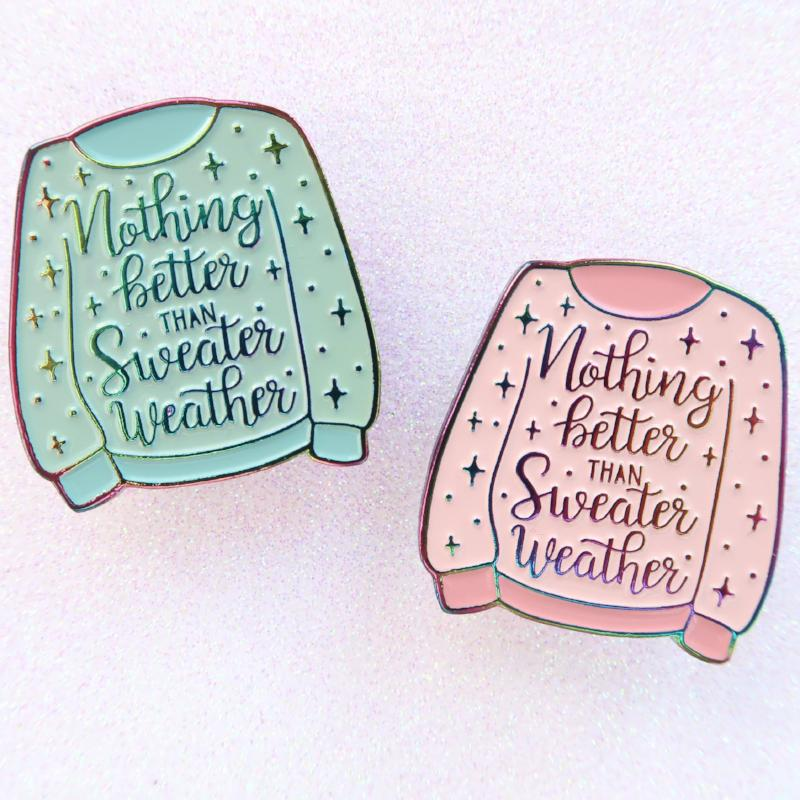 Nothing Better Than Sweater Weather Rainbow Enamel Pin by