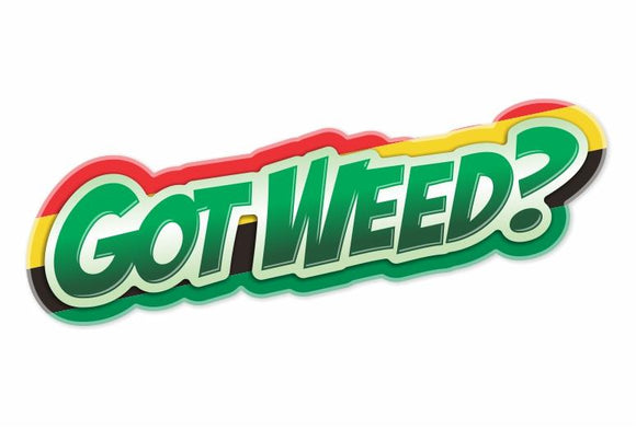 Got Weed? Decal