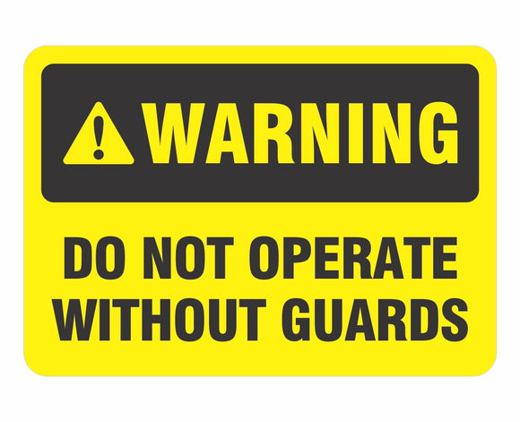 Warning Do Not Operate Without Guards