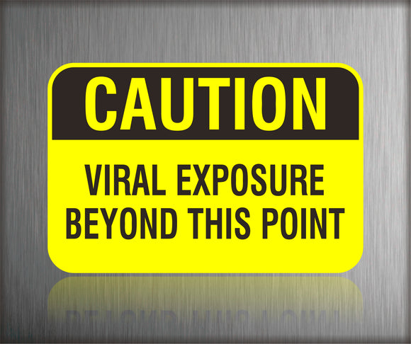 Viral Exposure Coronavirus Signs