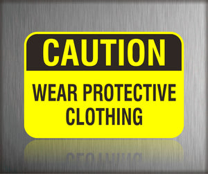 Safety Signs Wear Protective Clothing