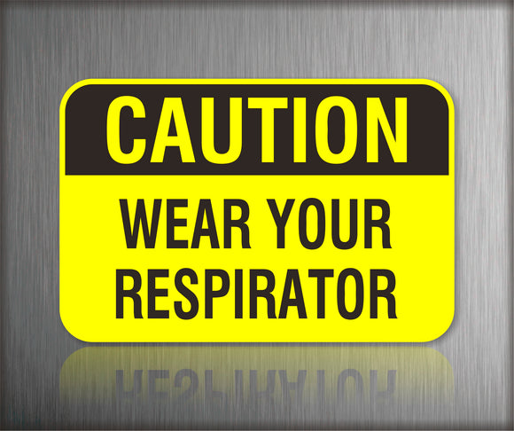 Safety Signs Wear You Respirator