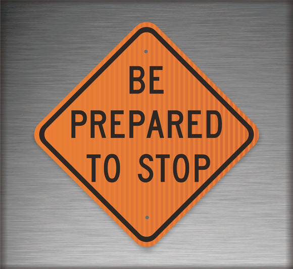 Sign / Construction: Be Prepared To Stop