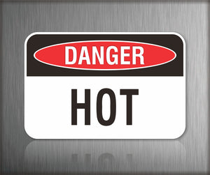 Danger Hot Sign