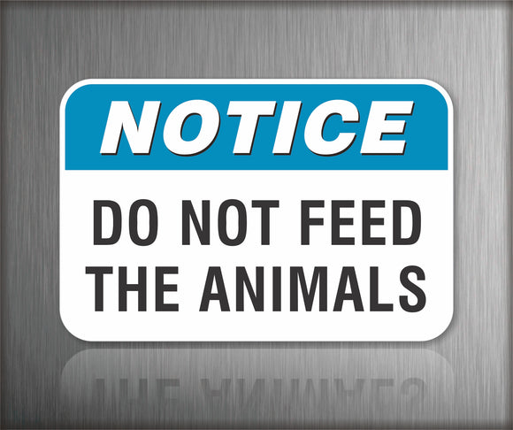 Notice Do Not Feed The Animals Sign