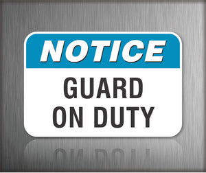 Notice Guard On Duty Sign