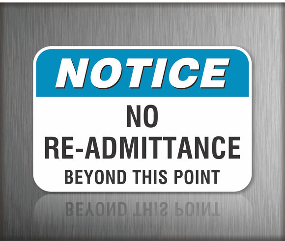 Notice No Re-Admittance Beyond This Point