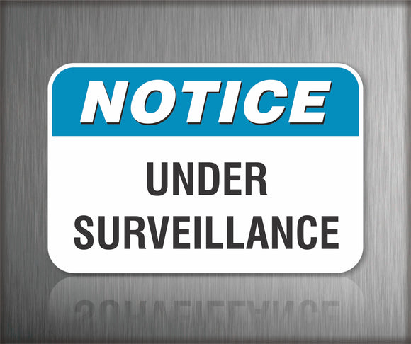 Notice Under Surveillance Sign