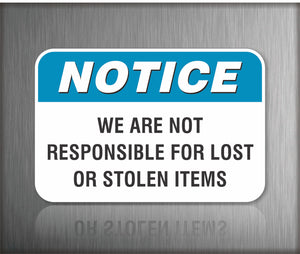 Notice We Are Not Responsible For Stolen Items Sign