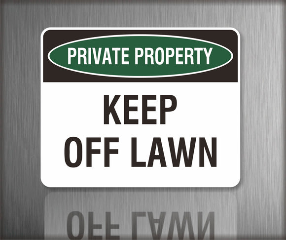 Sign / Notice: Private Property Keep Off Lawn