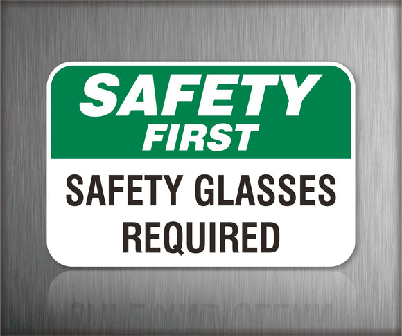 Safety First Signs Safety Glasses Required