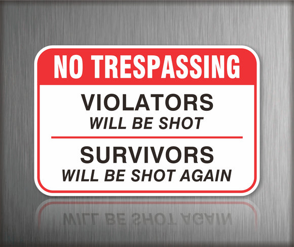 No Trespassing Violator Will Be Shot Sign