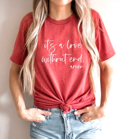 LOVE WITHOUT END AMEN TEE