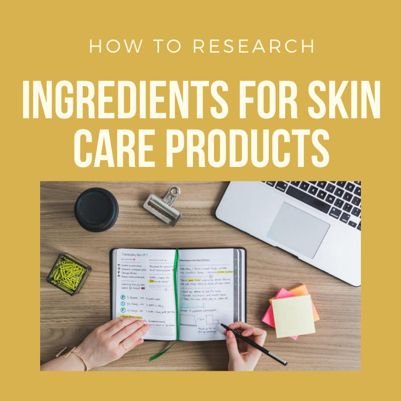 10 Steps to Research an Ingredient for Safe Natural Skin Care Products
