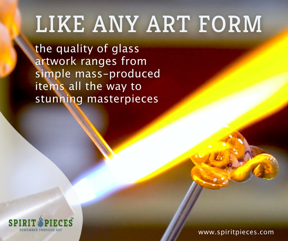 Like any art form the quality of glass