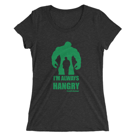 Always Hangry - Ladies' Tee