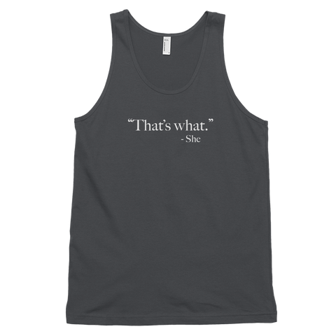 That's What She Said - Classic tank top (unisex)