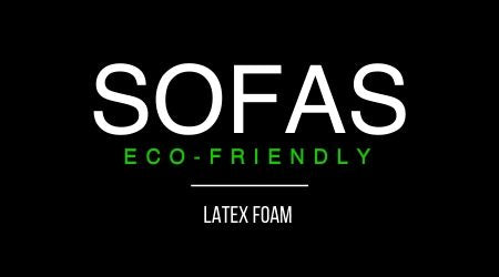 ECO-FRIENDLY SOFAS