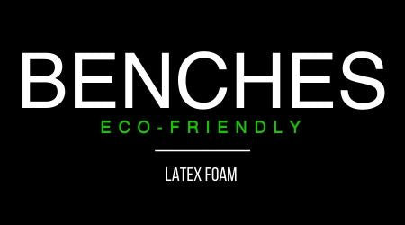 Latex Benches | Eco Friendly