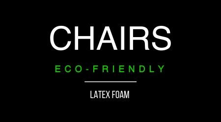 Latex Chairs | Eco Friendly