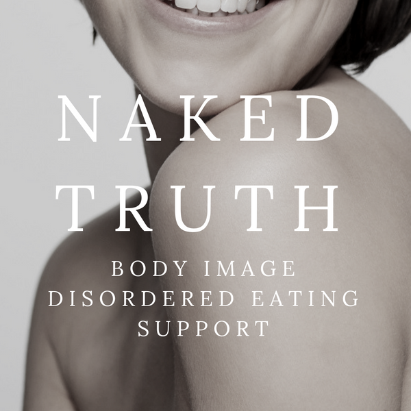 NAKED TRUTH|Weight Loss, Body Image, Emotional Eating