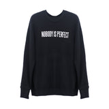 Nobody Is Perfect Sweatshirt