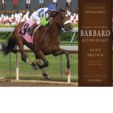 Greatness and Goodness: Barbaro And His Legacy Hardcover Book