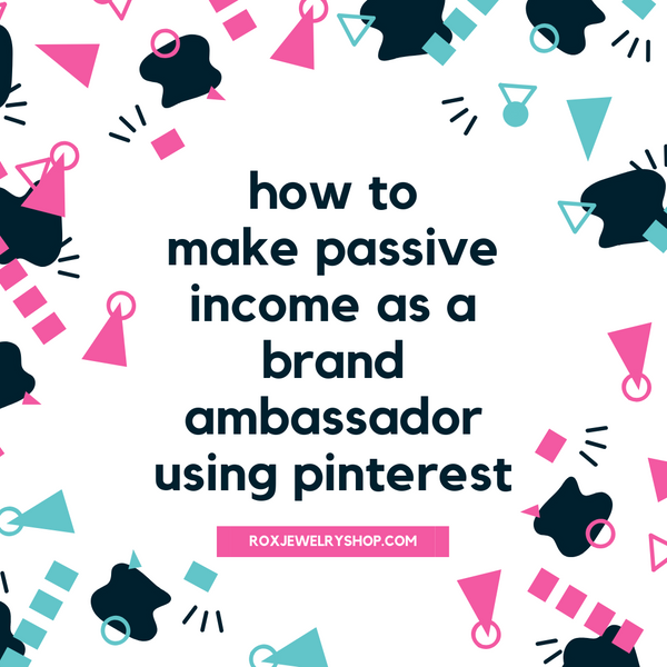 How To Make Passive Income as a Brand Ambassador Using Pinterest