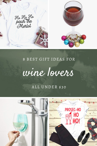 8 Best Gift Ideas Under $30 for Wine Lovers – Gifts for Wine Drinkers – Budget friendly wine themed gifts for women