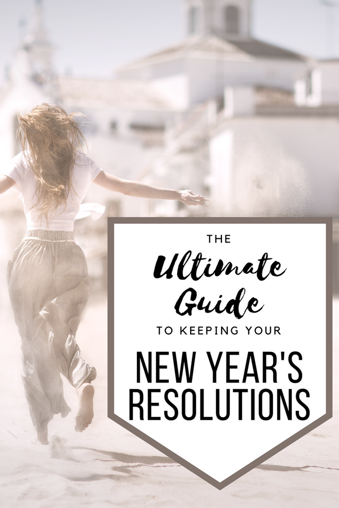 How to reach your goals and keep your New Year's Resolutions Ultimate Guide to Happiness
