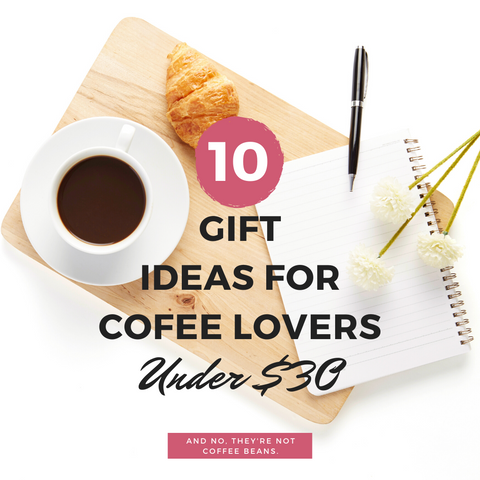 10 Coffee Themed Gift Ideas for Girlfriend Under $30