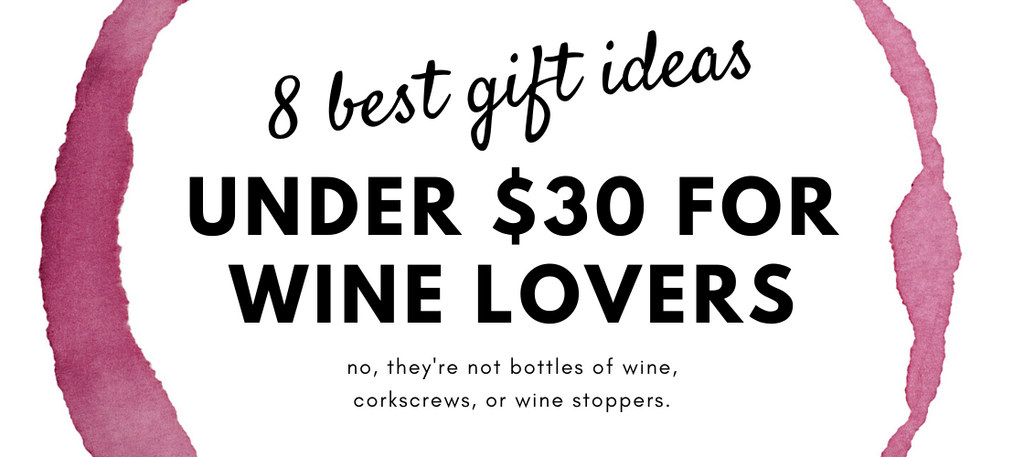 8 Best Gifts Under $30 for Wine Lovers – Unique And Affordable Wine Themed Gift Ideas