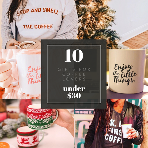 10 Inexpensive Gift ideas for Someone Who Loves Coffee