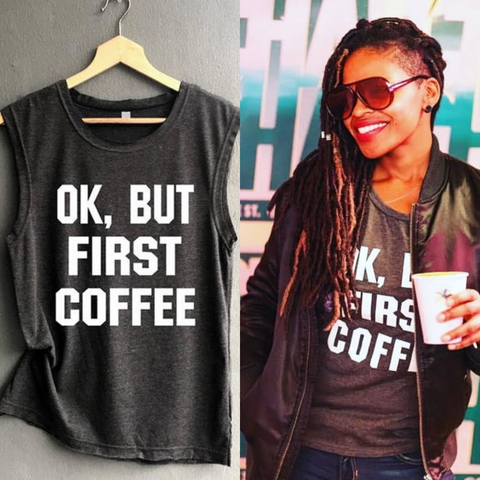 Ok, But first coffee shirt – Coffee themed gift ideas under $30 that give back to charity – Great gift ideas for coffee drinkers