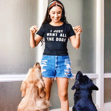 I Just Want All The Dogs Shirt that Gives Back to Charity by ROX  – Great Gift for Dog Lovers Trendy and Affordable apparel that Gives Back – Austin, Texas