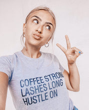Coffee Strong Lashes Long Hustle On Shirt that Gives Back to Charity » Empowering Women Collection » Great Gifts for Her Under $25