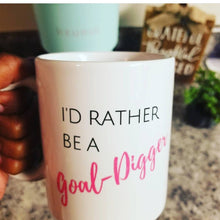 I'd rather be a goal digger coffee mug that gives back to charity by ROX Empowering Woman Collection