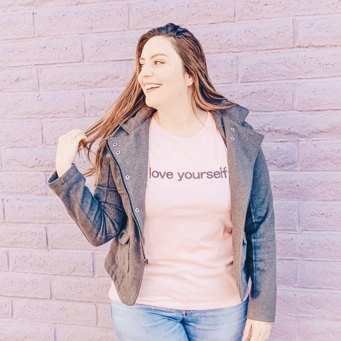 Love Yourself shirt That Gives Back to Charity by ROX Apparel » Empowering Women Collection  Great gifts under $25